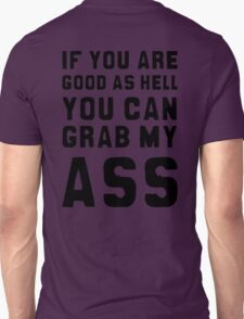 GOOD AS HELL - print on back Unisex T-Shirt