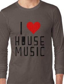 i love house music Long Sleeve T-Shirt