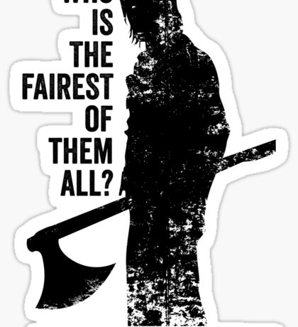 Who is the fairest of them all? Sticker