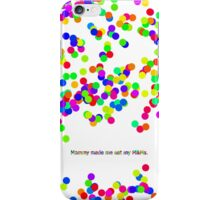 Mommy made me eat... iPhone Case/Skin