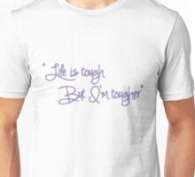 "Team Kayla - ""life is tough, but i am tougher"" Unisex T-Shirt"
