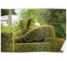 up all night doing me topiary Poster