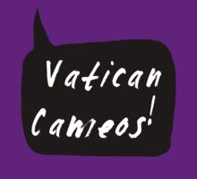 Vatican Cameos! (White text)  by cumberqueen