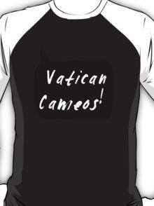 Vatican Cameos! (White text)  T-Shirt