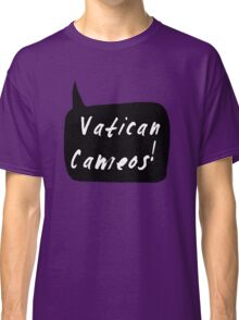 Vatican Cameos! (White text)  Classic T-Shirt