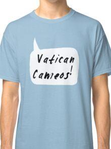 Vatican Cameos! (Black text)  Classic T-Shirt