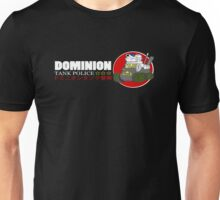 Dominion Tank Police Unisex T-Shirt
