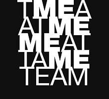 The M E in team Unisex T-Shirt