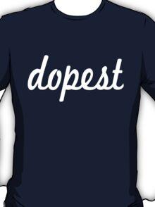 Dopest T-Shirt