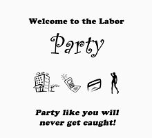 Labor Party Party! Unisex T-Shirt