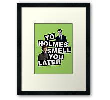 YO HOLMES! [Moriarty] Framed Print