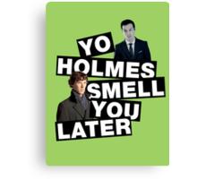 YO HOLMES! [Moriarty] Canvas Print