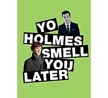 YO HOLMES! [Moriarty] Photographic Print