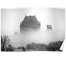A Foggy Morning engulfs Chateau Frontenac Black and White Poster