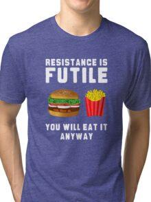 RESISTANCE IS FUTILE Tri-blend T-Shirt