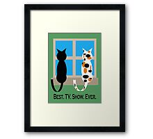 Window Cats - Best. TV. Show. Ever. Framed Print