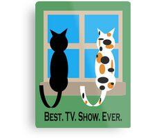 Window Cats - Best. TV. Show. Ever. Metal Print