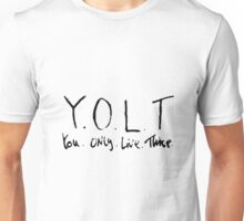 Y. O. L. T. (You Only Live Twice) Unisex T-Shirt