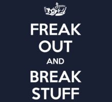 Freak Out and Break Stuff by Fazackerberry