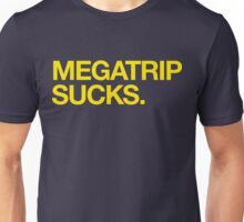 Megatrip Sucks. Unisex T-Shirt