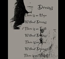 Without dreams  by DreamCatcher/ Kyrah Barbette L Hale