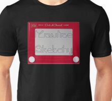 You're Sketchy Unisex T-Shirt