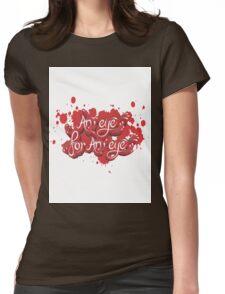 An eye for An eye Womens Fitted T-Shirt