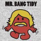 Bang Tidy! by RhysDesigns94