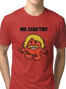 Bang Tidy! Tri-blend T-Shirt