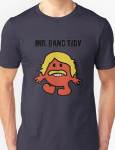 Bang Tidy! Unisex T-Shirt