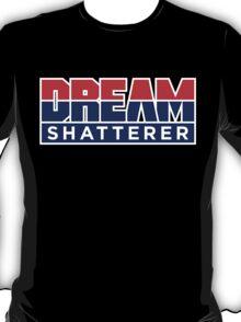 DREAM Shatterer T-Shirt
