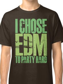 I Chose EDM To Party Hard (neon green) Classic T-Shirt