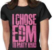 I Chose EDM To Party Hard (light pink) Womens Fitted T-Shirt