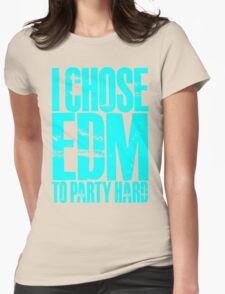 I Chose EDM To Party Hard (cyan) Womens Fitted T-Shirt