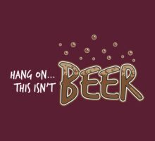 Hang on... This isn't Beer! by Paul-M-W