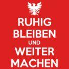 KEEP CALM AND CARRY ON (alternative German version) by unloveablesteve