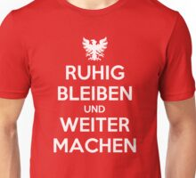 KEEP CALM AND CARRY ON (alternative German version) Unisex T-Shirt