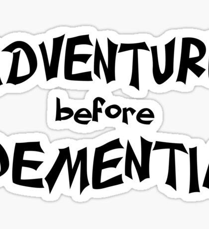 Adventure before Dementia fun for seniors Sticker