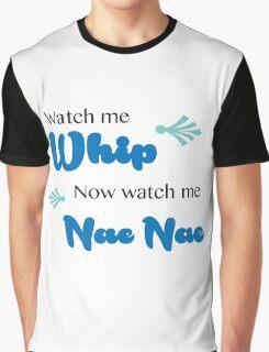 Watch Me (Whip/Nae Nae) Lyrics Highlight Graphic T-Shirt