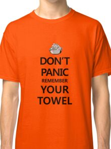 DON'T PANIC! Again... Classic T-Shirt