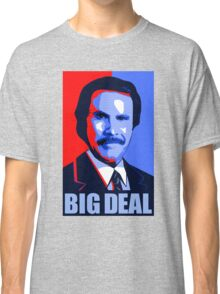 Anchorman Big Deal - Hope design Classic T-Shirt