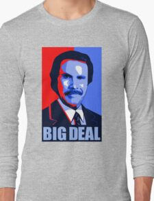 Anchorman Big Deal - Hope design Long Sleeve T-Shirt
