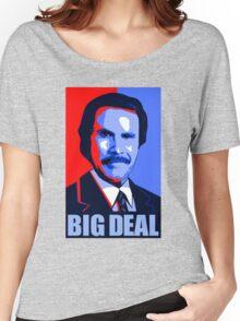 Anchorman Big Deal - Hope design Women's Relaxed Fit T-Shirt