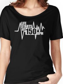 Life starts at 150 BPM Women's Relaxed Fit T-Shirt