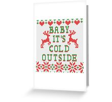 Baby It's Cold Outside Ugly Sweater Style Greeting Card