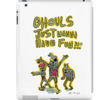 Ghouls Just Wanna Have Fun iPad Case/Skin