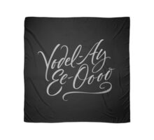 """Happy Yodelling Calligraphy  """"Yodel-Ay-Ee-Oooo""""  Brush Lettering Scarf"""