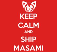 Keep Calm and Ship Masami! by SpazzyFanGirl