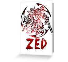 Zed Tribal C.Version Greeting Card