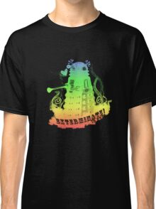 EXTERMINATE is fun! Classic T-Shirt